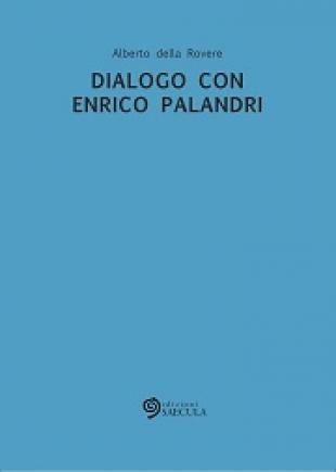 Dialogo con Enrico Palandri - della Rovere